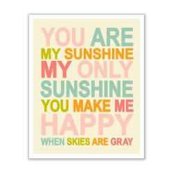 You Are My Sunshine My Only Sunshine Giclee Print